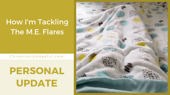 Char's legs covered in blankets. Title reads: How I'm tackling the MEcfs flares. Personal Update.