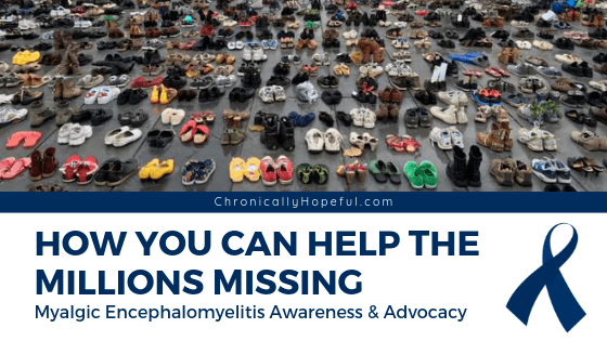 Photo of hundreds of empty pairs of shoes in a town square representing th millions of ME/cfs patients missing from society. Title reads, How you can help the Millions Missing, Myalgic Encephalomyelitis awareness and advocacy,by Chronically Hopeful