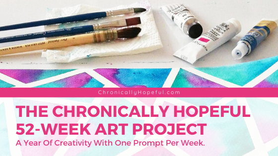 Watercolour geometric pattern with paintbrushes and tubes of paint above the painting. Title reads: The chronically hopeful 52-week art project. A year of creativity with one prompt per week.