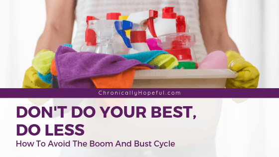 A woman carrying a bucket of cleaning products. Title reads: Don't do your best, do less. How to avoid the boom and bust cycle.