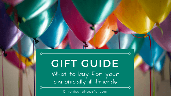 colourful flouting balloons with title, Gift Guide, what to buy for your Chronically Ill Friends