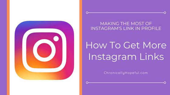 How to get more Instagram links, ChronicallyHopeful