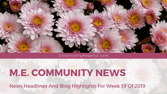 A bouquet of pink flowers, Title reads: M.E. Community News, News headlines and blog highlights from week 39 of 2019