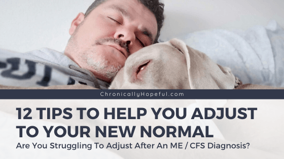 A man sleeping next to his dog. Title reads 12 tips to help you adjust to your new normal. Are you struggling to adjust after your ME / CFS diagnosis?