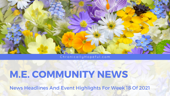a bouquet of pastel flowers, title reads: ME Community News. News headlines and event highlights for week 18, 2021